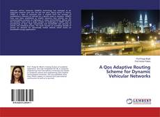 Bookcover of A Qos Adaptive Routing Scheme for Dynamic Vehicular Networks