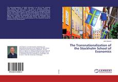 Bookcover of The Transnationalization of the Stockholm School of Economics