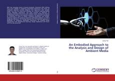 Bookcover of An Embodied Approach to the Analysis and Design of Ambient Media