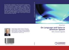 Bookcover of On Language and Value in American Speech