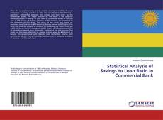 Bookcover of Statistical Analysis of Savings to Loan Ratio in Commercial Bank