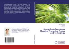 Buchcover von Research on Temporary Plugging Fracturing Theory and Technology