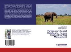 Bookcover of Participatory Spatial Modeling for Human Elephant Conflict Management