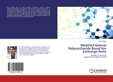 Modified Natural Polysaccharide Based Ion Exchange Resin kitap kapağı