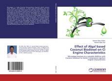Effect of Algal based Coconut Biodiesel on CI Engine Characteristics的封面