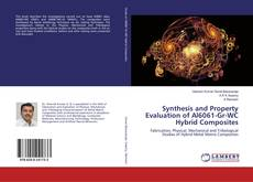 Bookcover of Synthesis and Property Evaluation of Al6061-Gr-WC Hybrid Composites