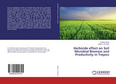 Copertina di Herbicide effect on Soil Microbial Biomass and Productivity in Tropics