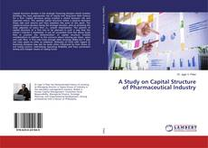 A Study on Capital Structure of Pharmaceutical Industry kitap kapağı