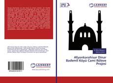 Bookcover of Afyonkarahisar Dinar Bademli Köyü Cami Röleve Projesi