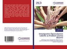 Ortaöğretim Öğrencilerinin Liderlik ve Problem Çözme Becerisi kitap kapağı