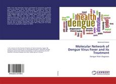 Обложка Molecular Network of Dengue Virus Fever and its Treatment