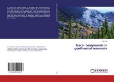 Bookcover of Tracer compounds in geothermal reservoirs