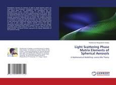 Copertina di Light Scattering Phase Matrix Elements of Spherical Aerosols