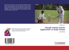 Bookcover of Rough matrix and its application in Gully cricket