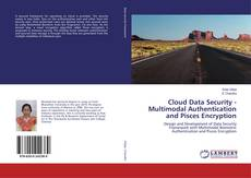 Bookcover of Cloud Data Security - Multimodal Authentication and Pisces Encryption