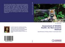 Bookcover of Assessment of Wildlife Health: An Non-invasive Method