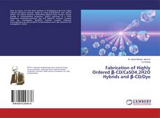 Fabrication of Highly Ordered β-CD/CaSO4.2H2O Hybrids and β-CD/Dye kitap kapağı