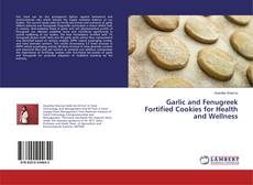 Garlic and Fenugreek Fortified Cookies for Health and Wellness的封面