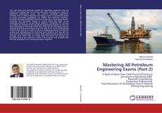 Buchcover von Mastering All Petroleum Engineering Exams (Part 2)