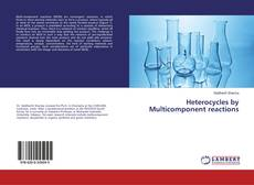 Bookcover of Heterocycles by Multicomponent reactions