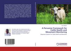 Portada del libro de A Pervasive Framework for Cattle Health and Movement Monitoring