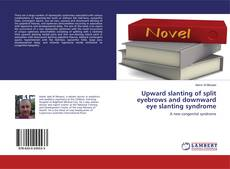 Bookcover of Upward slanting of split eyebrows and downward eye slanting syndrome