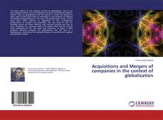 Bookcover of Acquisitions and Mergers of companies in the context of globalization