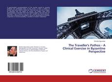 Bookcover of The Traveller's Pathos - A Clinical Exercise in Byzantine Perspective