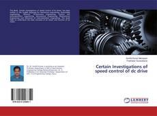 Capa do livro de Certain Investigations of speed control of dc drive