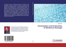 Bookcover of Formulation and Evaluation of Berberine Nanogel