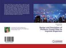 Bookcover of Design and Simulation of Photonic Crystal Fiber to Improve Dispersion