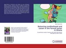 Couverture de Balancing motherhood and career in the formal sector in Ghana