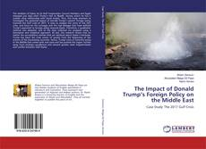 Bookcover of The Impact of Donald Trump's Foreign Policy on the Middle East