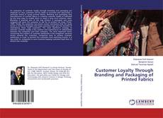 Portada del libro de Customer Loyalty Through Branding and Packaging of Printed Fabrics