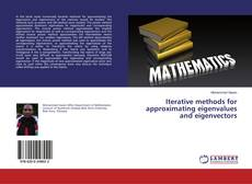 Bookcover of Iterative Methods for Approximating Eigenvalues and Eigenvectors