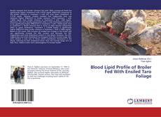 Bookcover of Blood Lipid Profile of Broiler Fed With Ensiled Taro Foliage