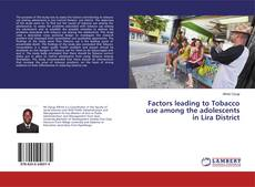 Couverture de Factors leading to Tobacco use among the adolescents in Lira District