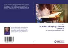 Bookcover of 16 Habits of Highly Effective Students