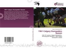 1961 Calgary Stampeders Season kitap kapağı