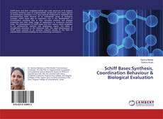 Bookcover of Schiff Bases:Synthesis, Coordination Behaviour & Biological Evaluation