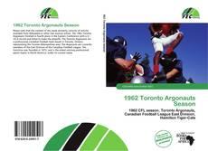 Bookcover of 1962 Toronto Argonauts Season