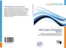 Bookcover of 1964 Calgary Stampeders Season
