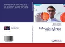 Buchcover von Studies on Some Xylanase Producing Bacteria