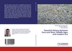 Bookcover of Peaceful History between East and West: Middle Ages and modern Era