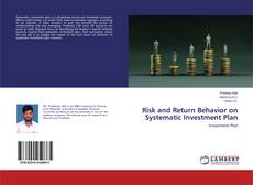 Bookcover of Risk and Return Behavior on Systematic Investment Plan