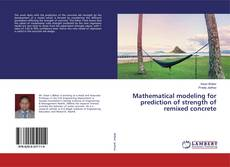 Buchcover von Mathematical modeling for prediction of strength of remixed concrete