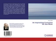 Bookcover of An Improvising Curriculum for Jazz Music
