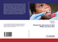 Bookcover of Diagnostic measures in Oral PMDs and Oral SCC