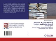 Alcohols as Fuel in Diesel Engines and Reduction of Emissions kitap kapağı