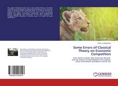 Bookcover of Some Errors of Classical Theory on Economic Competition